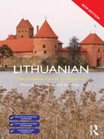 Colloquial Lithuanian : The Complete Course for Beginners - Meilute Ramoniene