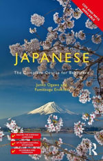 Colloquial Japanese : The Complete Course for Beginners - Junko Ogawa