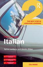 Colloquial Italian 2 : The Next Step in Language Learning - Sylvia Lymbery
