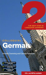 Colloquial German 2 : The Next Step in Language Learning - Carolyn Batstone