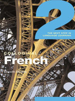 Colloquial French 2 : The Next step in Language Learning - Elspeth Broady