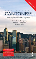 Colloquial Cantonese : The Complete Course for Beginners - Dana Scott Bourgerie