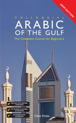 Colloquial Arabic of the Gulf - Book and CD Pack - Professor Clive Holes