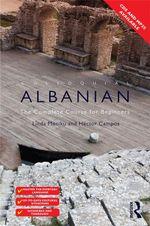 Colloquial Albanian : The Complete Course for Beginners - Linda Mëniku