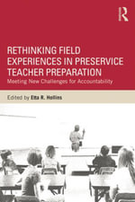 Rethinking Field Experiences in Preservice Teacher Preparation : Meeting New Challenges for Accountability - Etta R. Hollins