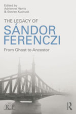 The Legacy of Sandor Ferenczi : From ghost to ancestor