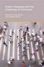 Public Theology and the Challenge of Feminism : Gender, Theology & Spirituality