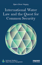 International Water Law and the Quest for Common Security - Bjørn-Oliver Magsig