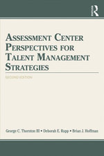 Assessment Center Perspectives for Talent Management Strategies : 2nd Edition - George C. Thornton III