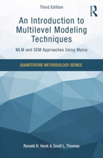 An Introduction to Multilevel Modeling Techniques : MLM and SEM Approaches Using Mplus, Third Edition - Ronald H. Heck