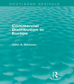 Commercial Distribution in Europe (Routledge Revivals) - John Dawson