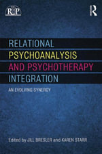 Relational Psychoanalysis and Psychotherapy Integration : An evolving synergy