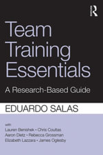 Team Training Essentials : A Research-Based Guide - Eduardo Salas
