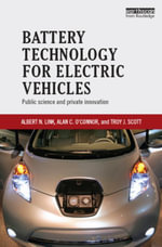 Battery Technology for Electric Vehicles : Public science and private innovation - Albert N. Link