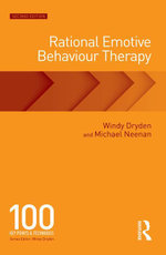 Rational Emotive Behaviour Therapy : 100 Key Points and Techniques - Windy Dryden