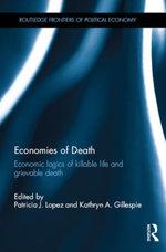 Economies of Death : Economic logics of killable life and grievable death