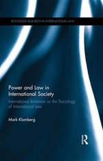 Power and Law in International Society : International Relations as the Sociology of International Law - Mark Klamberg