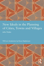 New Ideals in the Planning of Cities, Towns and Villages - John Nolen