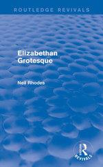 Elizabethan Grotesque (Routledge Revivals) - Neil Rhodes