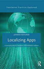 Localizing Apps : A practical guide for translators and translation students - Johann Roturier