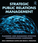 Strategic Public Relations Management : Planning and Managing Effective Communication Campaigns - Erica Weintraub Austin