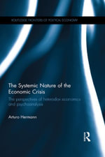 The Systemic Nature of the Economic Crisis : The perspectives of heterodox economics and psychoanalysis - Arturo Hermann