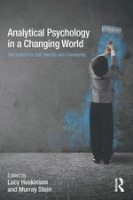Analytical Psychology in a Changing World : The Search for Self, Identity and Community