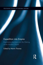 Expedition into Empire : Exploratory Journeys and the Making of the Modern World
