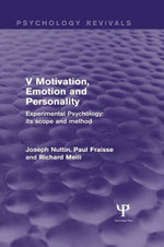 Experimental Psychology Its Scope and Method : Volume V (Psychology Revivals): Motivation, Emotion and Personality - Joseph Nuttin