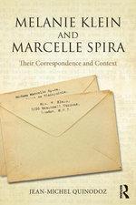 Melanie Klein and Marcelle Spira : Their Correspondence and Context - Jean-Michel Quinodoz