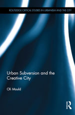 Urban Subversion and the Creative City - Oli Mould