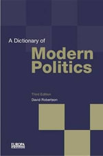 A Dictionary of Modern Politics - David Professor Robertson