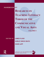 Handbook of Research on Teaching Literacy Through the Communicative and Visual Arts, Volume II : A Project of the International Reading Association - James Flood