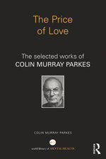 The Price of Love : The selected works of Colin Murray Parkes - Colin Murray Parkes