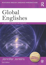 Global Englishes : A Resource Book for Students - Jennifer Jenkins