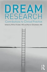 Dream Research : Contributions to Clinical Practice