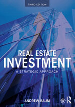 Real Estate Investment : A Strategic Approach - Andrew Baum