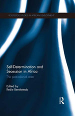 Self-Determination and Secession in Africa : The Post-Colonial State