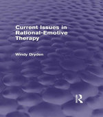 Current Issues in Rational-Emotive Therapy (Psychology Revivals) - Windy Dryden