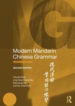 Modern Mandarin Chinese Grammar Workbook - Claudia Ross