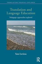 Translation and Language Education : Pedagogic Approaches Explored - Sara Laviosa