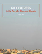 Cities for a Future Climate - Tony Fry