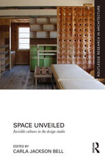 Space Unveiled : Invisible Cultures in the Design Studio