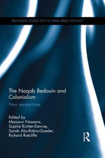 The Naqab Bedouin and Colonialism : New Perspectives