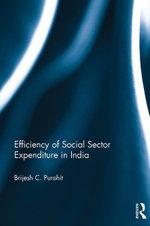 Efficiency of Social Sector Expenditure in India - Brijesh C Purohit