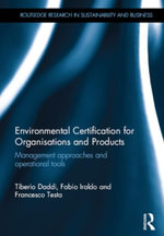Environmental Certification for Organisations and Products : Management approaches and operational tools - Tiberio Daddi