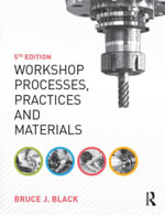 Workshop Processes, Practices and Materials - Bruce J. Black