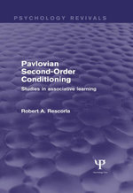 Pavlovian Second-Order Conditioning (Psychology Revivals) : Studies in Associative Learning - Robert A. Rescorla