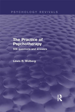 The Practice of Psychotherapy (Psychology Revivals) : 506 Questions and Answers - Lewis R. Wolberg