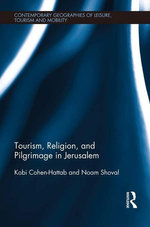 Tourism, Religion and Pilgrimage in Jerusalem - Kobi Cohen-Hattab